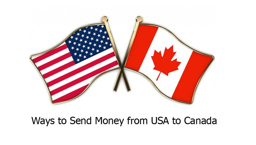 Ways To Send Money From Usa Canada