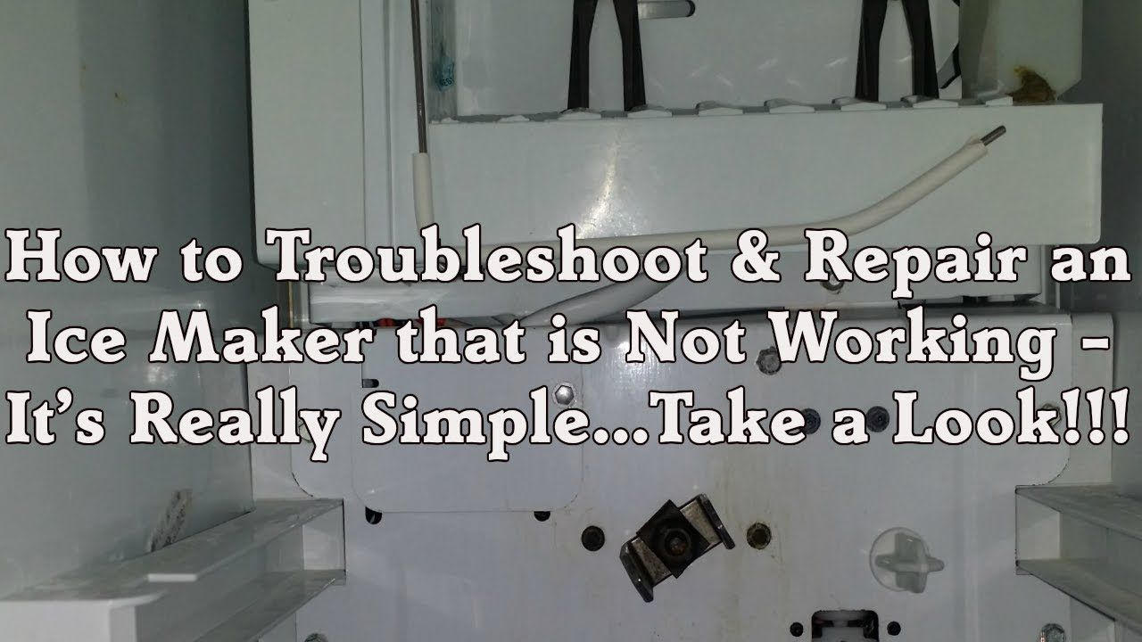 Troubleshooting Ice Maker Repair Sears Kenmore Whirlpool Kitchenaid Refrigerator Not Working You Ice Maker Repair Refrigerator Ice Maker Repair Ice Maker