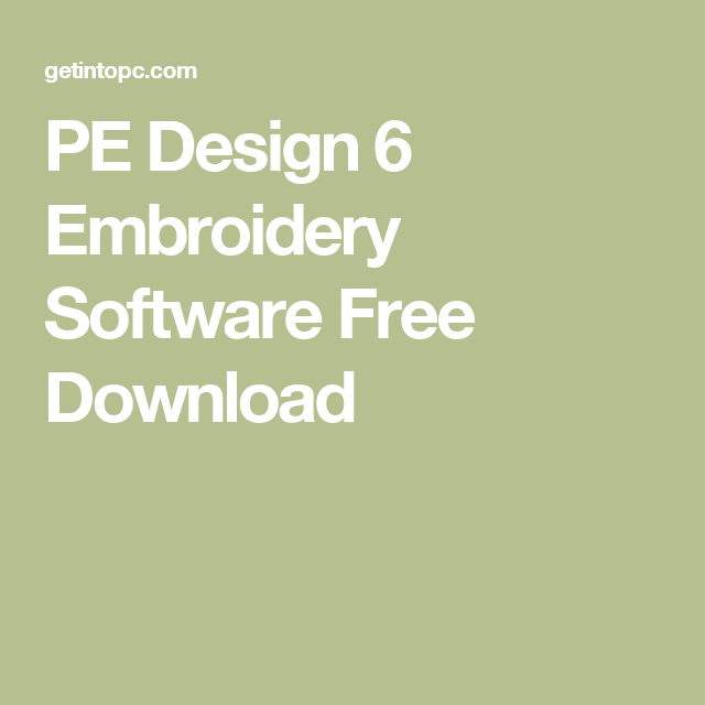 Pe Design 6 Embroidery Software Free Download In 2020 Embroidery Software Free Embroidery Software Embroidery
