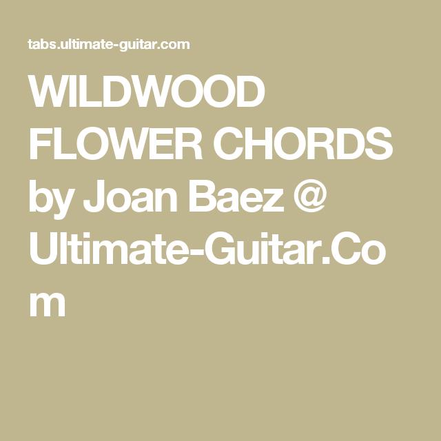 Wildwood Flower Chords By Joan Baez Ultimate Guitar Guitar