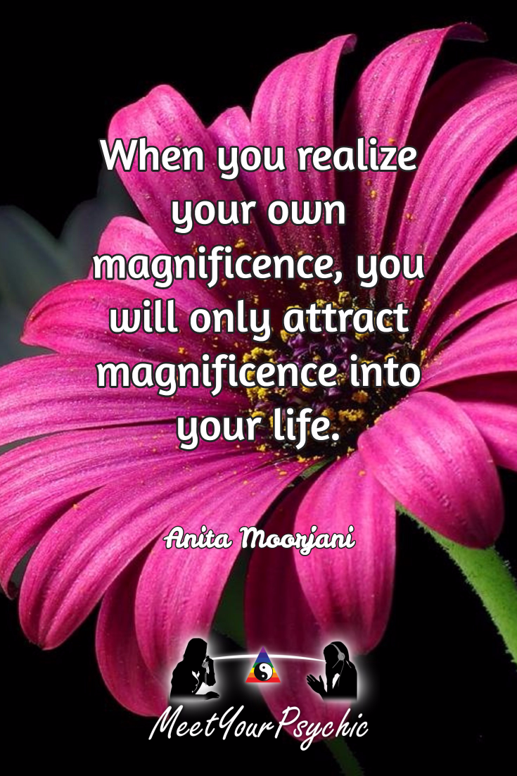Psychic Quotes When You Realize Your Own Magnificence You Will Only Attract