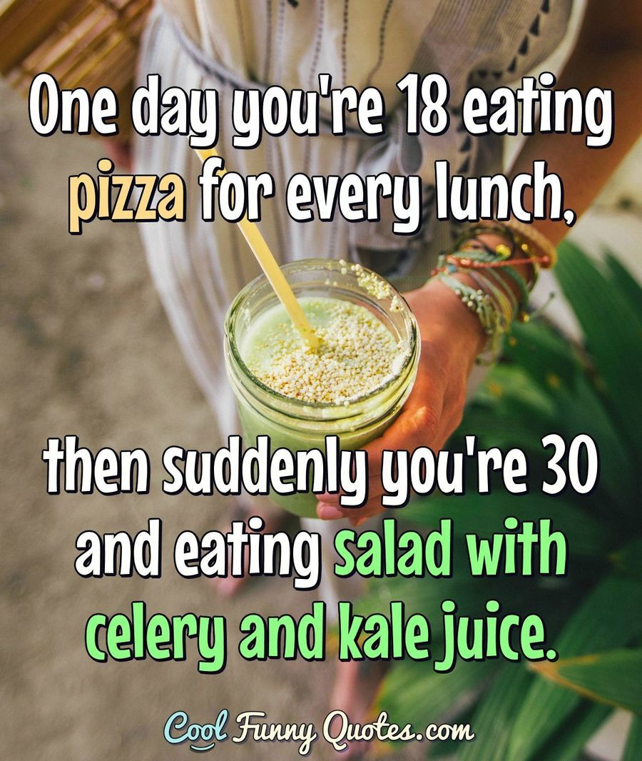 Funny Quote Good Life Quotes Funny Quotes Eating Quotes