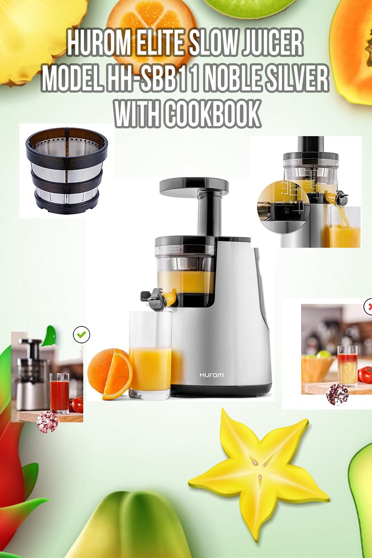 Hurom Elite Slow Juicer Model Hh Sbb11 Noble Silver With Cookbook In 2020 Juicer Organic Orange Juice Spinach Juice Benefits