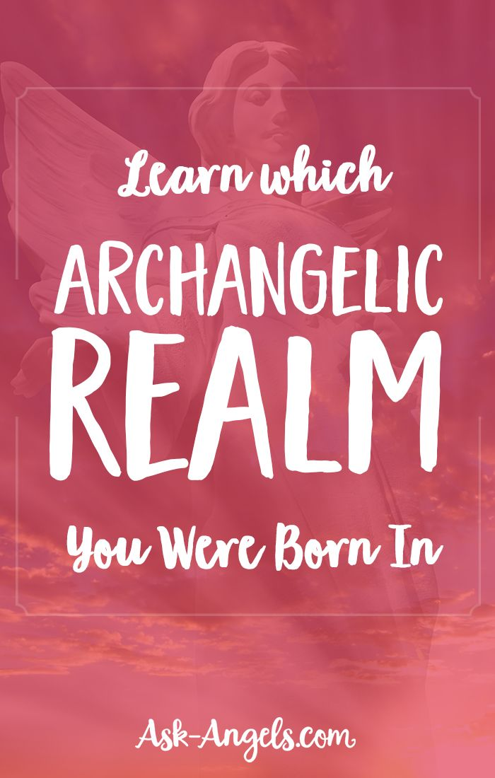 Learn which Archangelic Realm You Were Born In