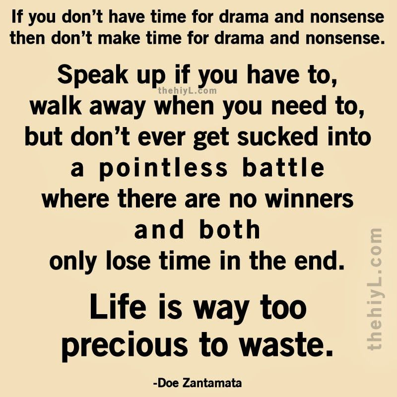 If You Dont Have Time For Drama And Nonsense Then Dont Make Time