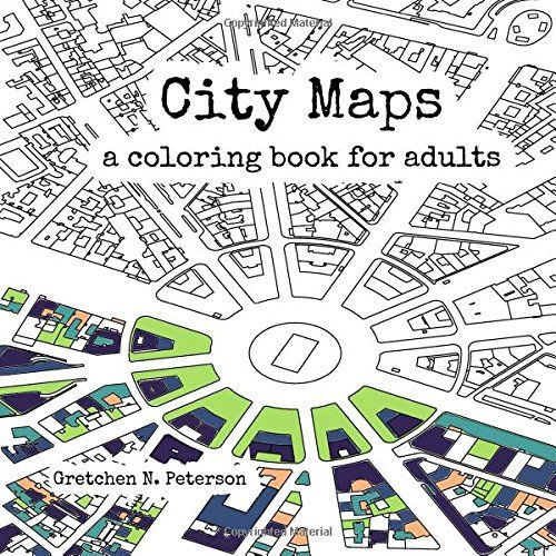 City Maps A Coloring Book For Adults By Gretchen N Pete