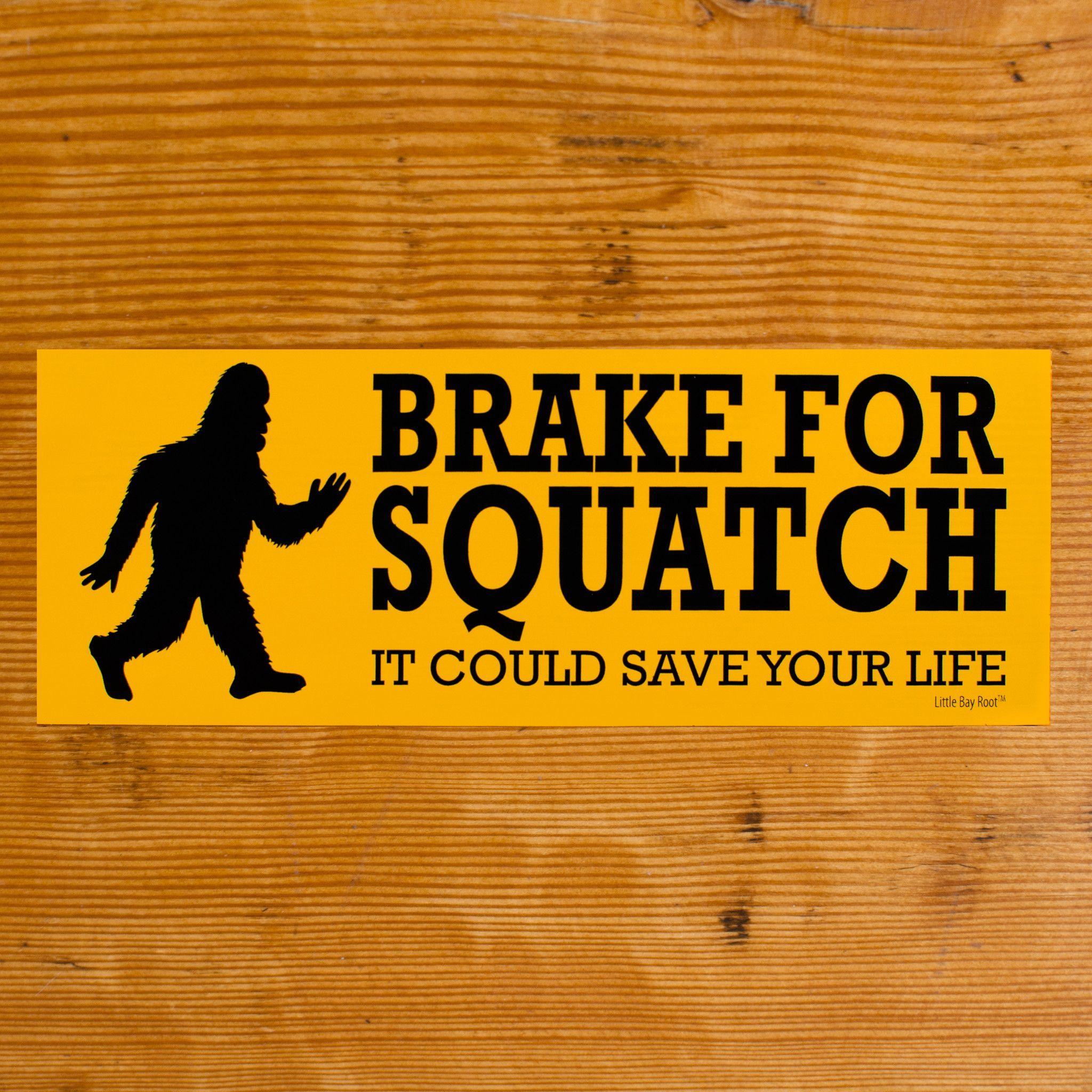 Brake for sasquatch sticker