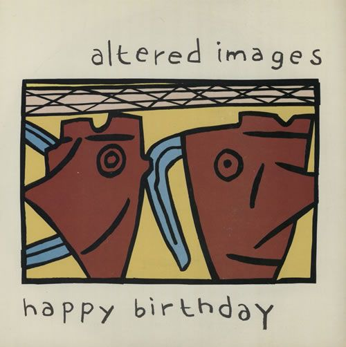 Altered Images Happy Birthday P S Inj Uk 7 Vinyl Single 7