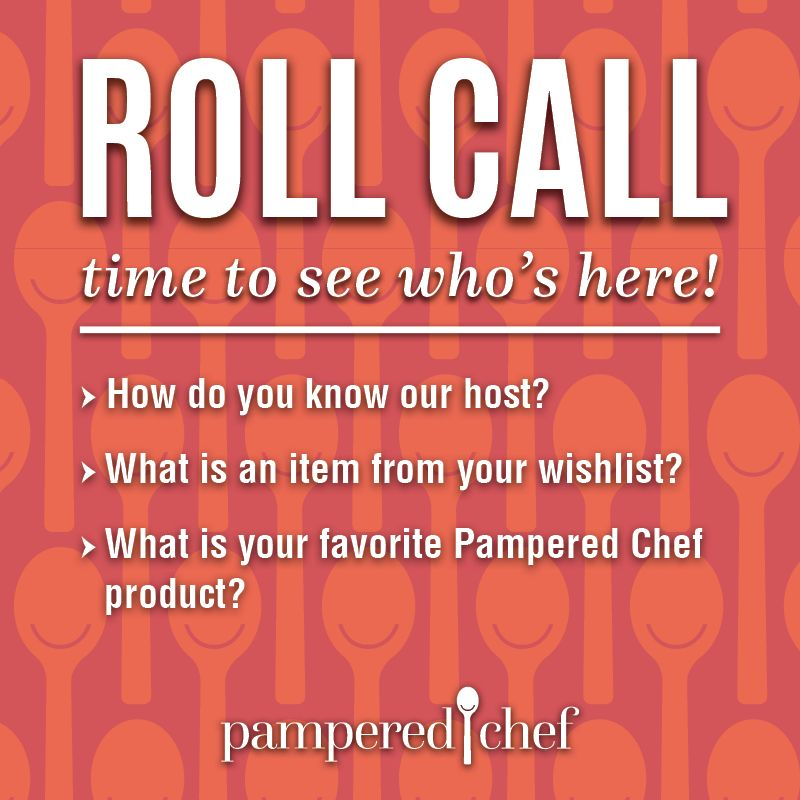 Fb Image Roll Call 2b Jpg 800 800 Pampered Chef Party Pampered Chef Pampered Chef Recipes