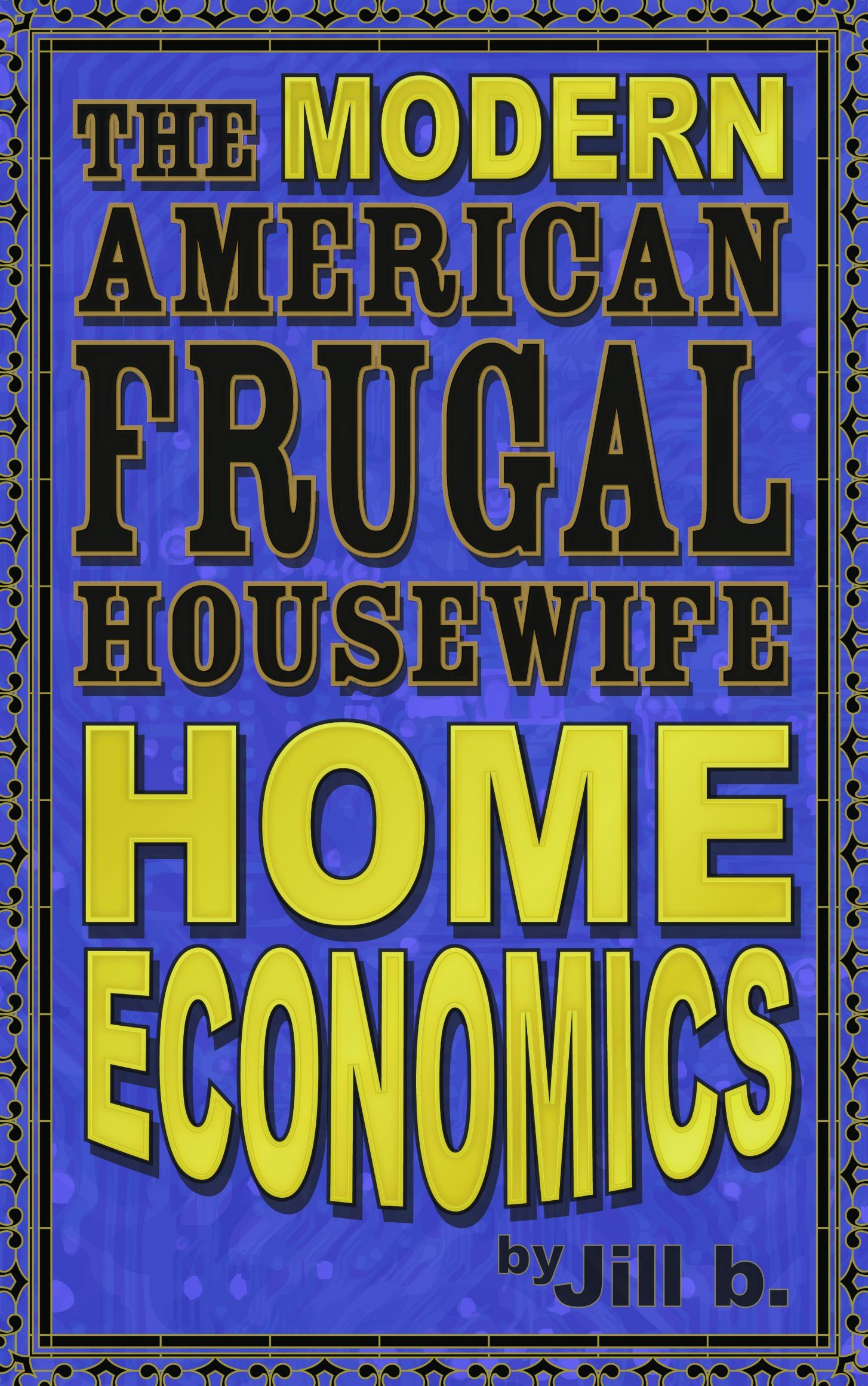 The Modern American Frugal Housewife Book 1 Home Economics