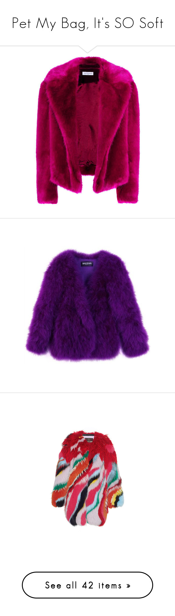 """Pet My Bag, It's SO Soft"" by purplerox24 ❤ liked on Polyvore featuring outerwear, coats, purple coats, dries van noten coat, dries van noten, faux fur coat, fake fur coat, jackets, fur and delete"