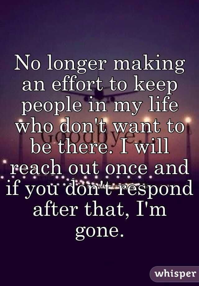 I Reach Out Many Times After That Im Done No Longer Making An