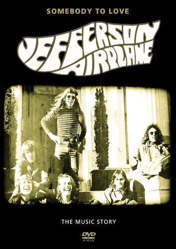 Somebody To Love The Music Story Of Jefferson Airplane Dvd