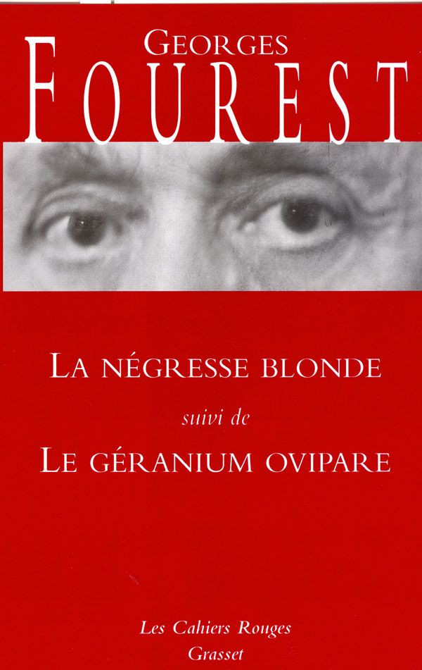 La négresse blonde suivi de Le géranium ovipare de Georges Fourest
