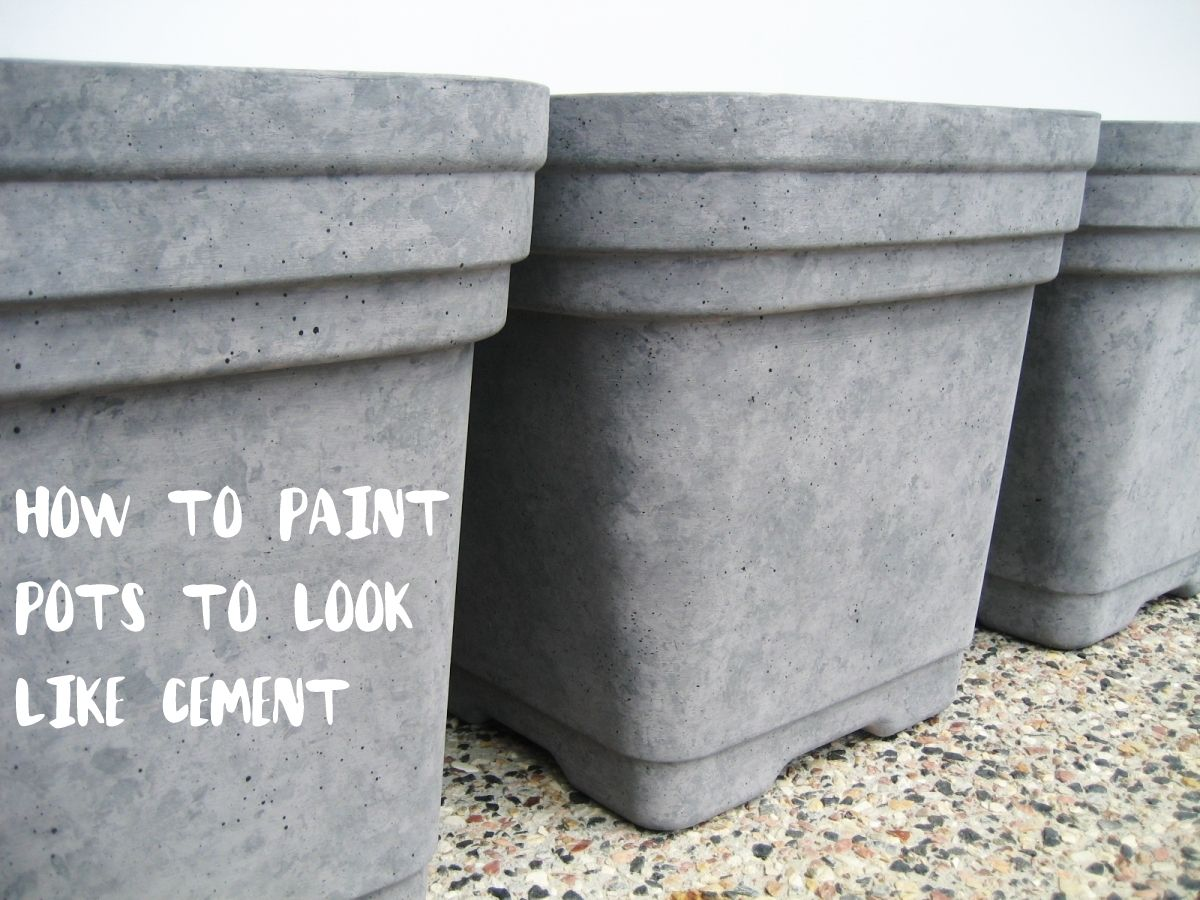 Diy How To Paint Pots To Look Like Faux Cement Concrete Planters Paint Pots Cement And Concrete