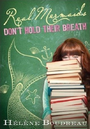 Real Mermaids Don't Hold Their Breath by Helene Boudreau review.