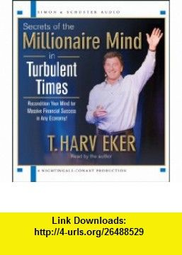 Secrets Of The Millionaire Mind In Turbulent Times 9781442339514 T