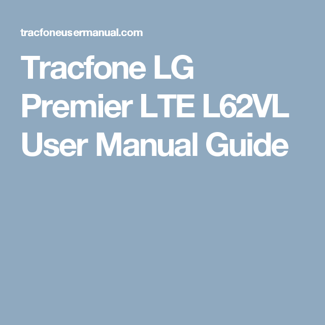 Tracfone LG Premier LTE L62VL User Manual Guide | COMPUTER