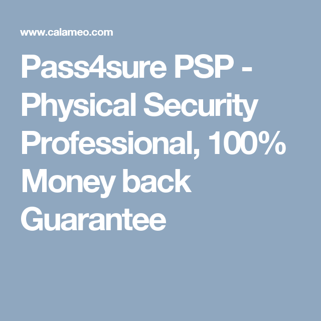 Pass4sure PSP - Physical Security Professional, 100% Money back ...
