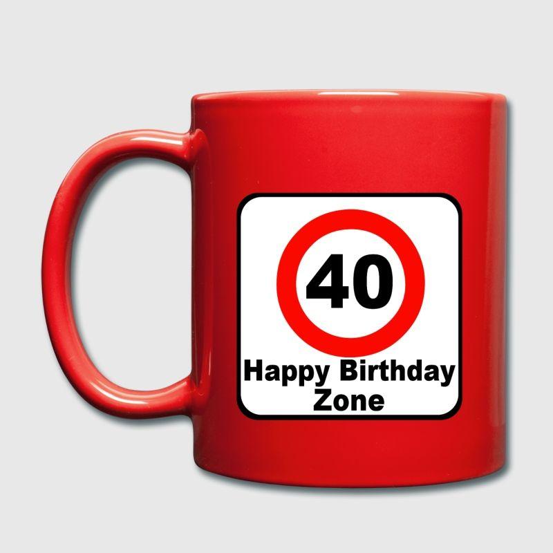Die Tasse Zum 40 Geburtstag Verkehrsschild Deko Verkehr Als