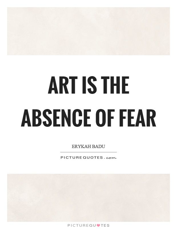 Image Result For Art And Fear Quotes Words Of Truth Fear Quotes