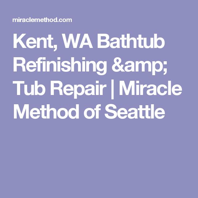 Kent, WA Bathtub Refinishing U0026 Tub Repair | Miracle Method Of Seattle