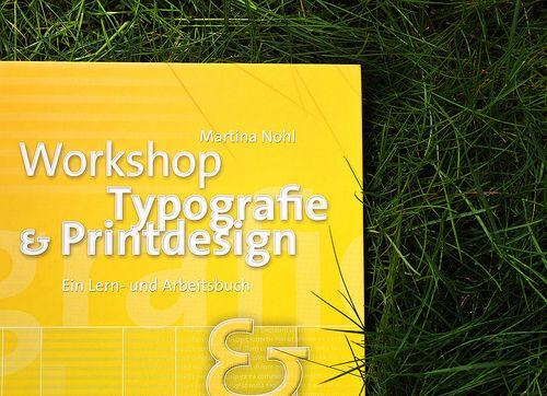 Workshop Typografie & Printdesign. Ein Lern- und Arbeitsbuch - Martina Nohl