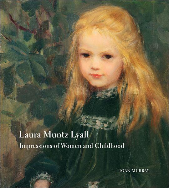 Laura Muntz Lyall: Impressions of Women and Childhood