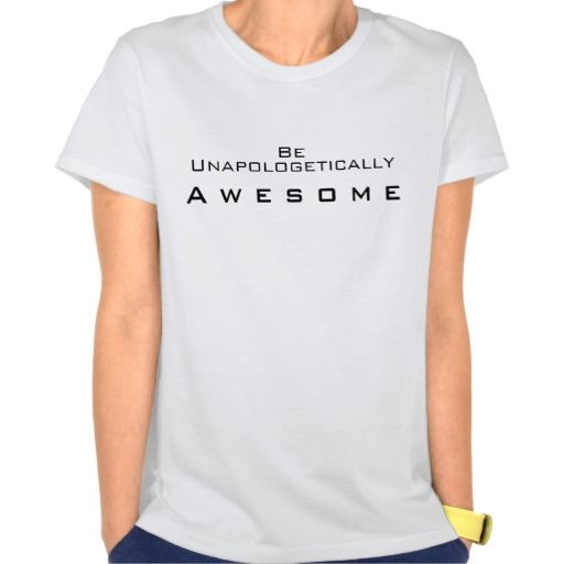 88cc9df25 Be unapologetically awesome DFTBA T-Shirt | Zazzle.com | Fun and ...