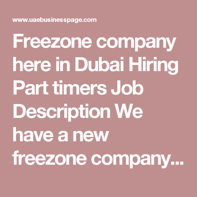 Freezone company here in Dubai Hiring Part timers Job
