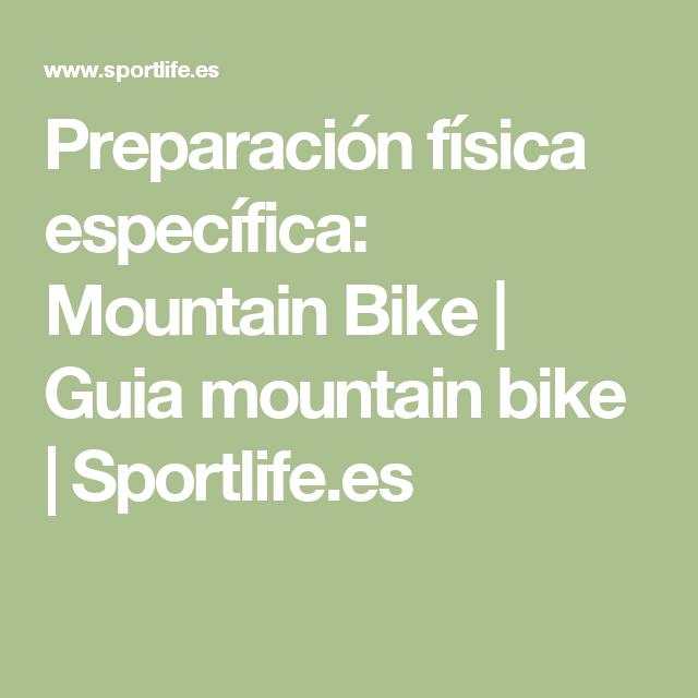 Preparación física específica: Mountain Bike | Guia mountain bike | Sportlife.es