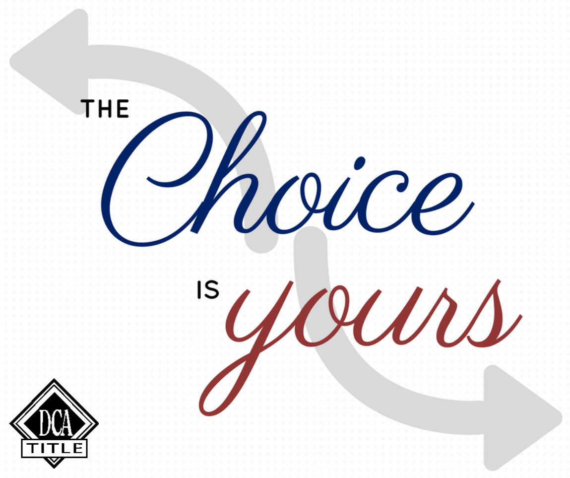 Did You Know That You Have A Choice When Selecting A Title Company