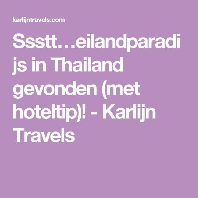 Ssstt…eilandparadijs in Thailand gevonden (met hoteltip)! - Karlijn Travels