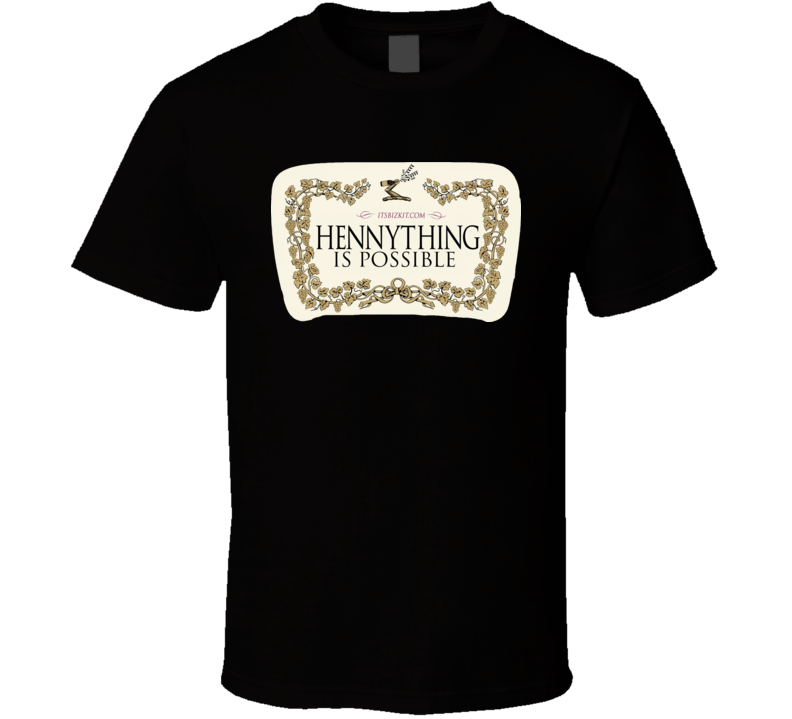 Hennything is possible funny  T shirts