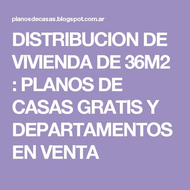 DISTRIBUCION DE VIVIENDA DE 36M2 : PLANOS DE CASAS GRATIS Y DEPARTAMENTOS EN VENTA