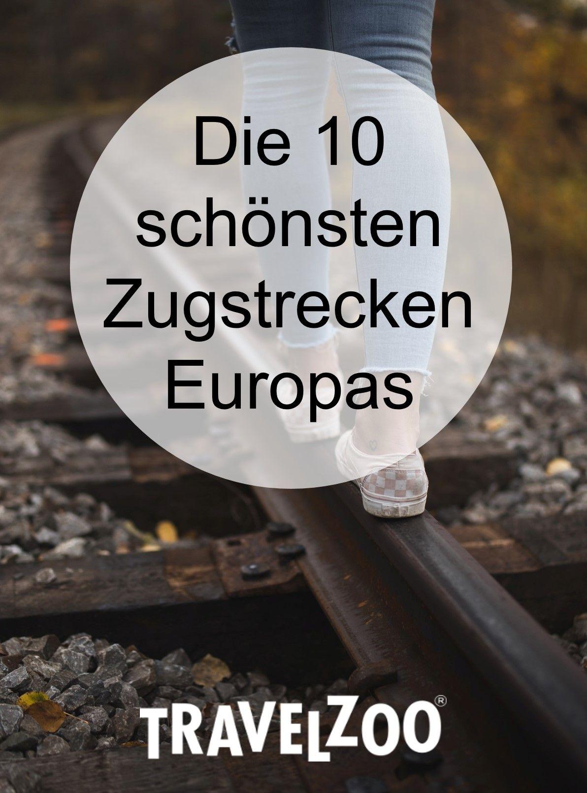 Die 10 Schonsten Zugstrecken Europas In 2020 Europa Reise