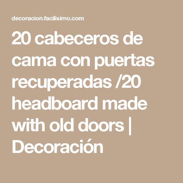 20 cabeceros de cama con puertas recuperadas /20 headboard made with old doors   Decoración