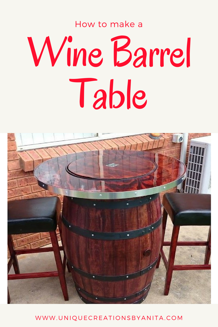 How To Make A Wine Barrel Table With A Built In Wine Bucket Unique Creations
