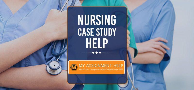Nursing case study help in 2020 nursing case studies