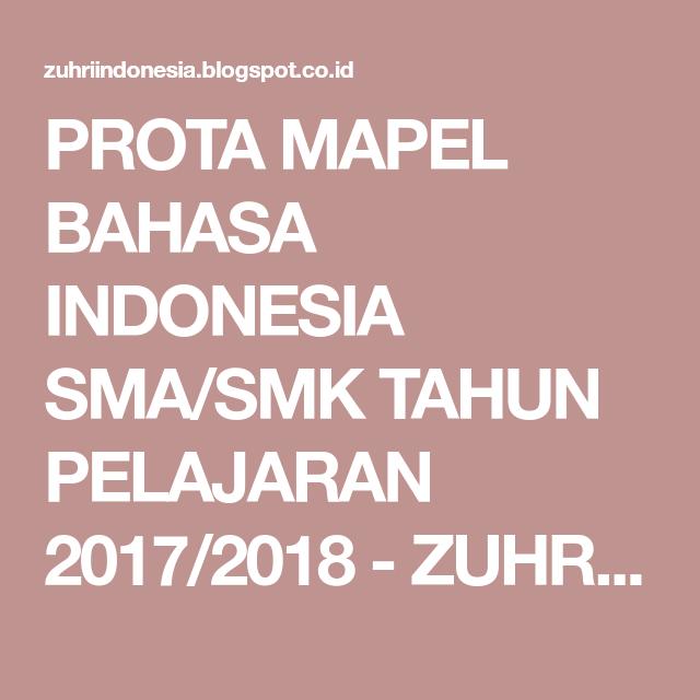 Prota Mapel Bahasa Indonesia Sma Smk Tahun Pelajaran 2017 2018 Zuhri Indonesia Bahasa Indonesia Bahasa Indonesia