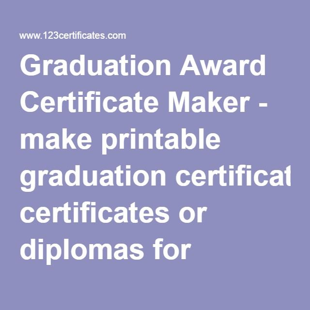 graduation award certificate maker make printable graduation certificates or diplomas for kindergarten elementary school junior high and high school