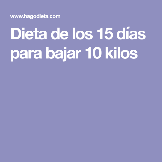 Dieta para bajar en 15 dias