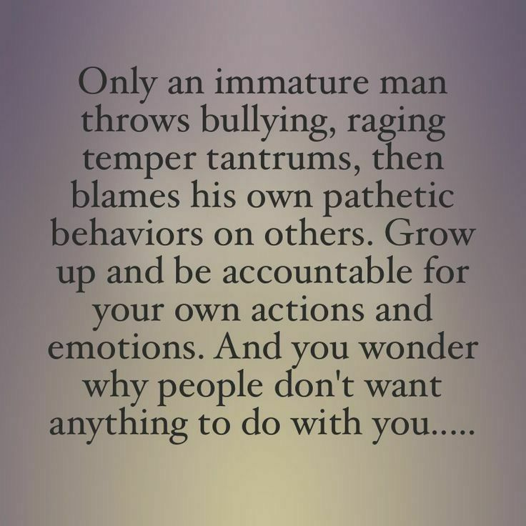 Pin By Paty V On Keep It On The Real Immaturity Quotes Tantrums Quotes Problem Quotes