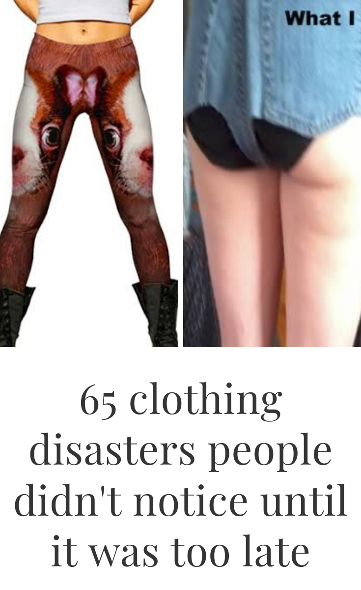 65 clothing disasters people didnt notice until it was too late  Not everyone keeps up with the latest fashion trends but we can all generally agree on which style