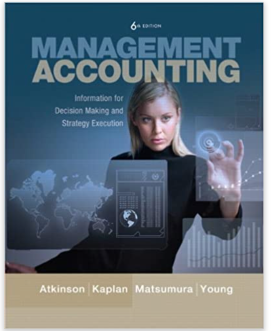 Management Accounting Information For Decision Making And Strategic Execution Textbook Answers In 2021 Accounting Information Decision Making Managerial Accounting