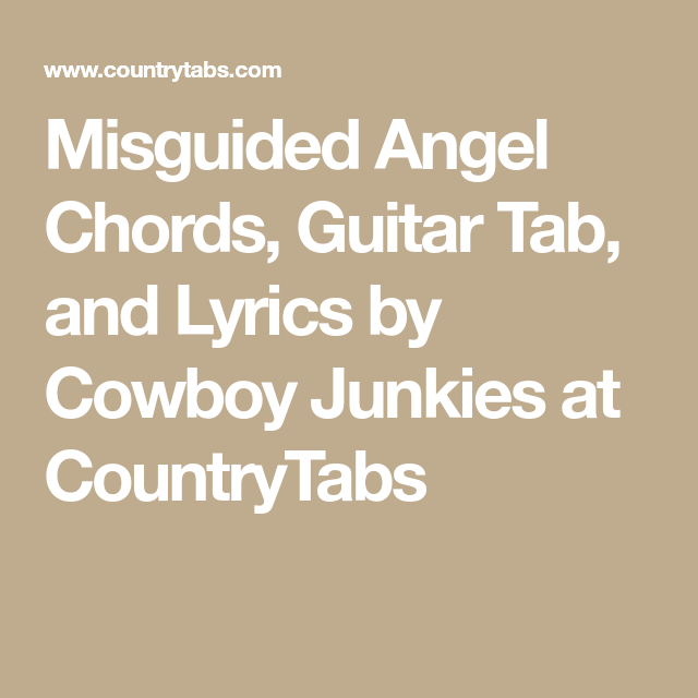 Misguided Angel Chords Guitar Tab And Lyrics By Cowboy Junkies At