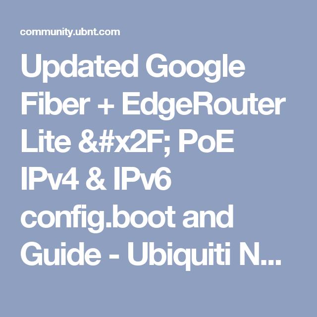 Updated Google Fiber + EdgeRouter Lite / PoE IPv4 & IPv6