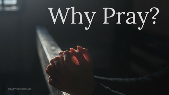 Why Pray? Called and Commanded http://healthyspirituality.org/pray-called-commanded/