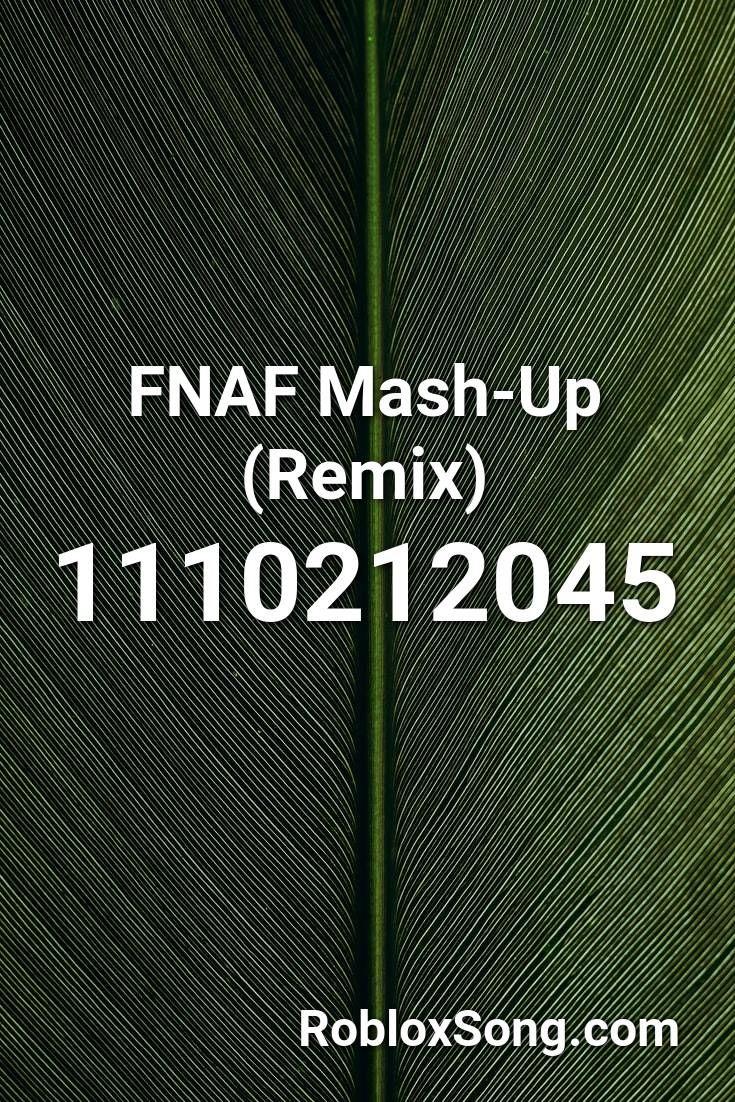 Fnaf Mash Up Remix Roblox Id Roblox Music Codes Canciones Roblox Musica