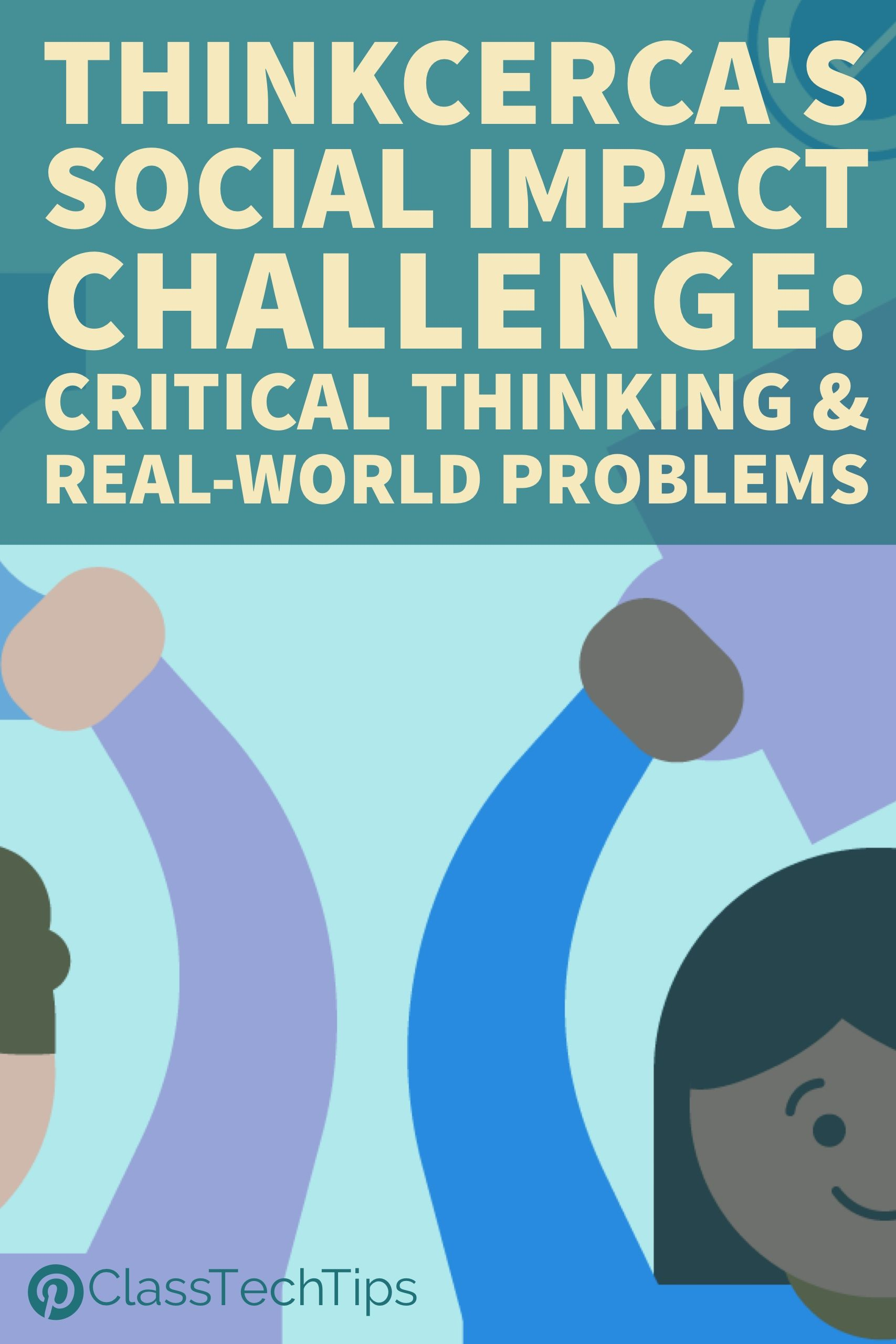 Thinkcerca S Social Impact Challenge Critical Thinking